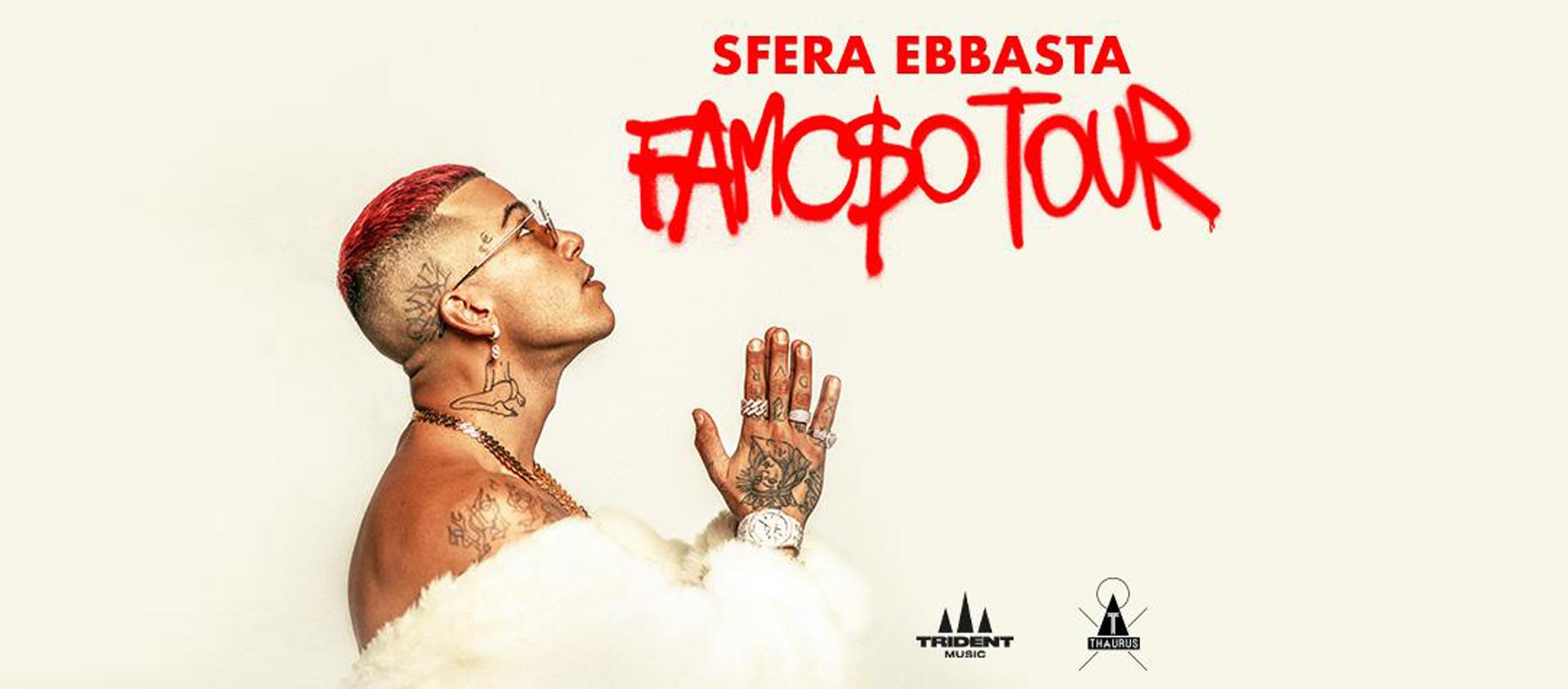 "SFERA EBBASTA - ""FAMOSO"" TOUR 2021"